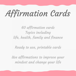 Click here for your pack of 60 affirmation cards to get started with affirmations and start improving your mindset