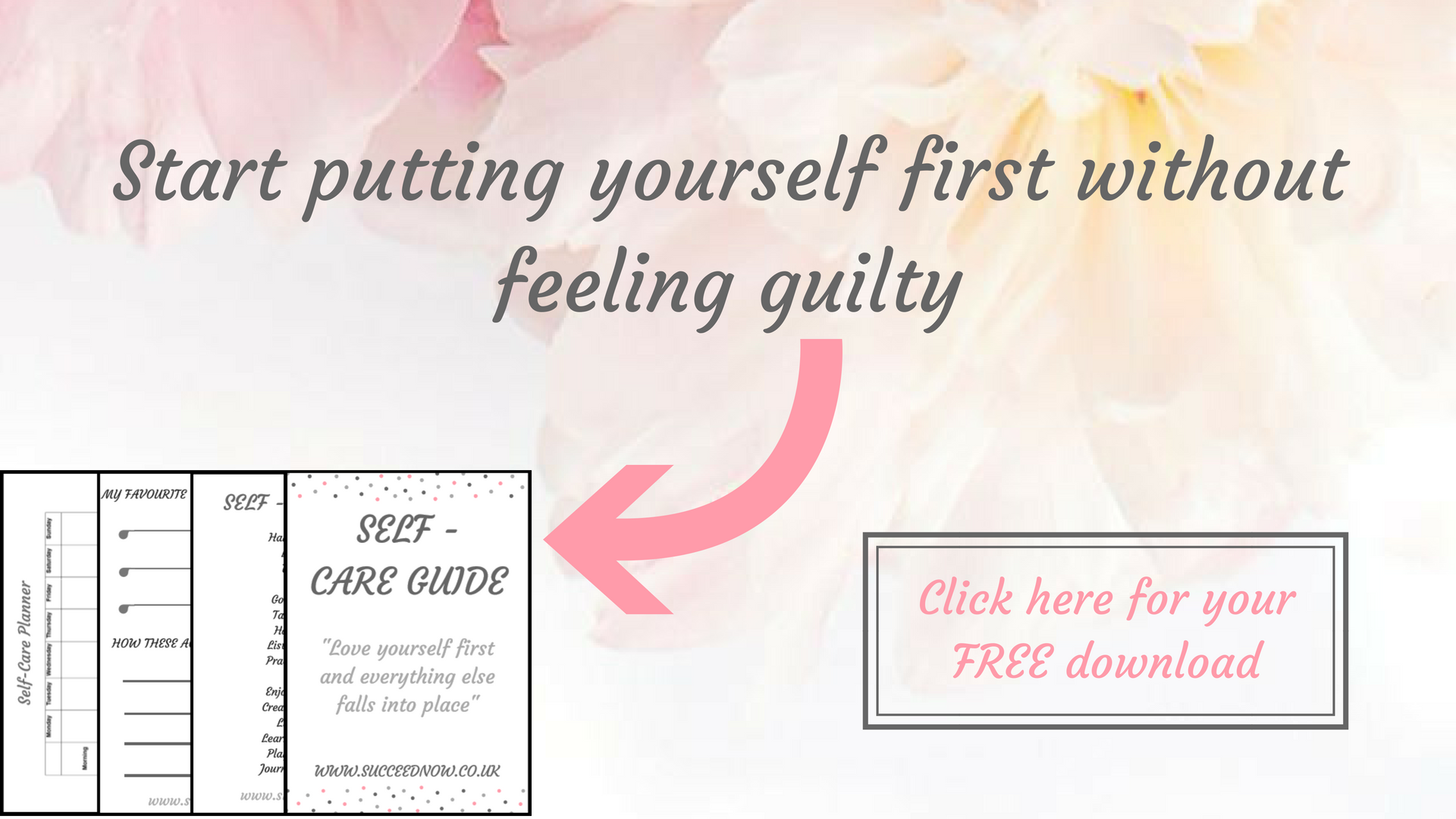 Click here for your free self-care guide to start putting yourself first without feeling guilty