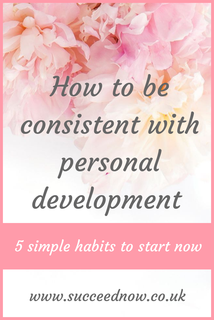 How To Be Consistent With Personal Development