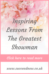 Click here to read inspiring lessons from The Greatest Showman