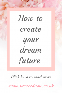Click here to read how to create your dream future