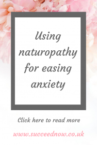 Click here to find out how to use naturopathy for easing anxiety and changing your lifestyle