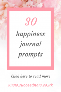 Click here for 30 journal prompts for happiness