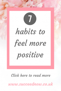 Click here to read 7 positivity habits to add into your life today