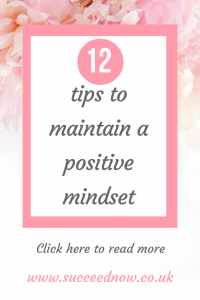 Click here for 12 ways you can maintain a positive mindset now