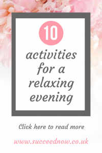 Click here to read 10 activities for a relaxing evening