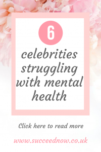 Click here to read about celebrities struggling with mental health